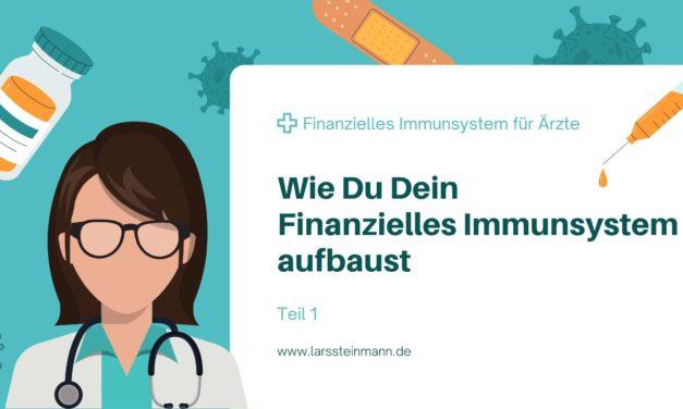 Wie Du Dein finanzielles Immunsystem aufbaust – 1