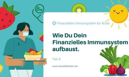 Wie Du Dein finanzielles Immunsystem aufbaust – 2